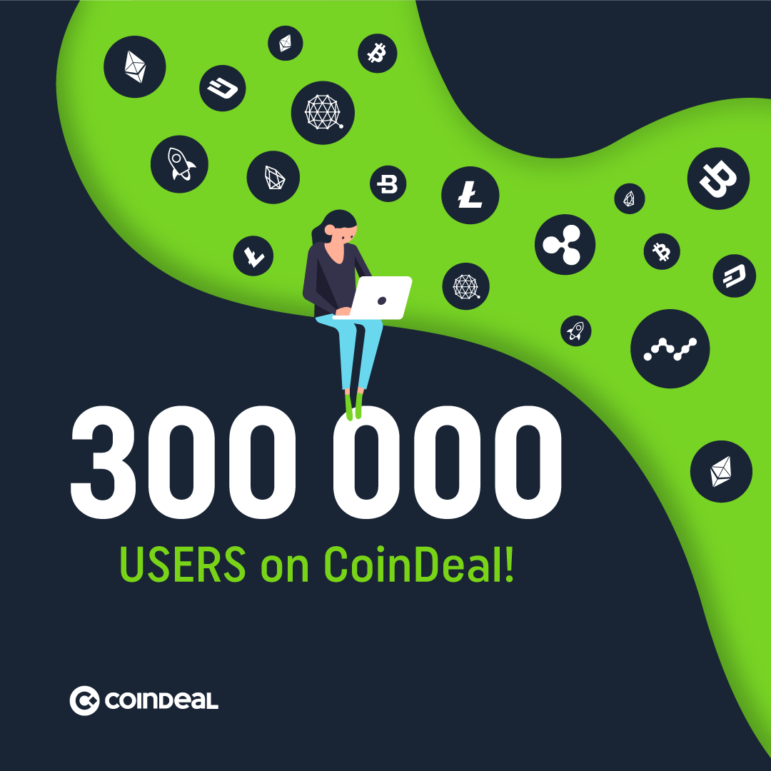 CoinDeal has well over 300.000 users!