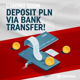 Deposit PLN via bank transfer on CoinDeal soon!